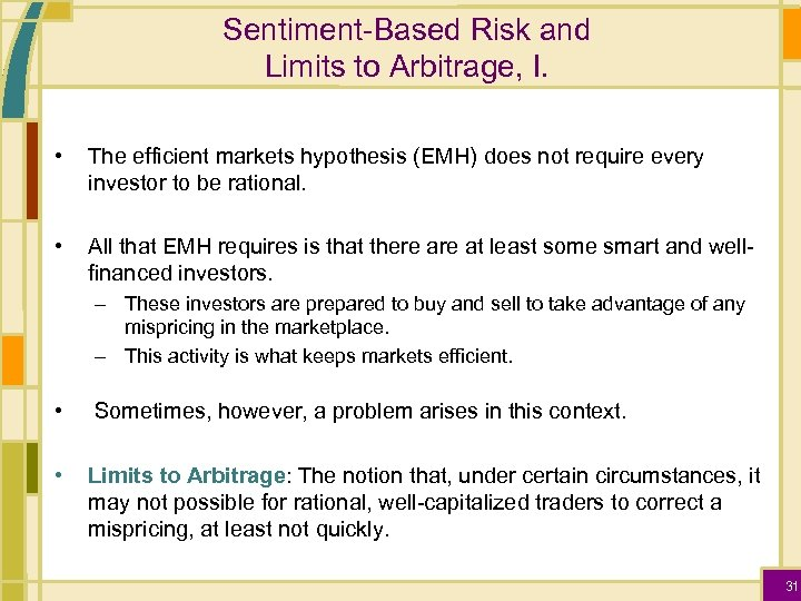 Sentiment-Based Risk and Limits to Arbitrage, I. • The efficient markets hypothesis (EMH) does