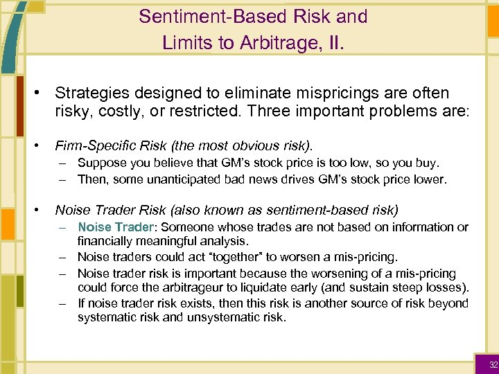 Sentiment-Based Risk and Limits to Arbitrage, II. • Strategies designed to eliminate mispricings are