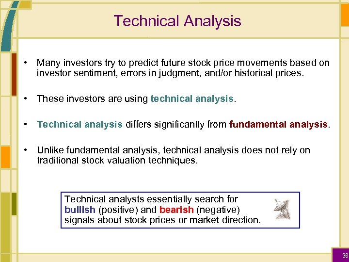 Technical Analysis • Many investors try to predict future stock price movements based on