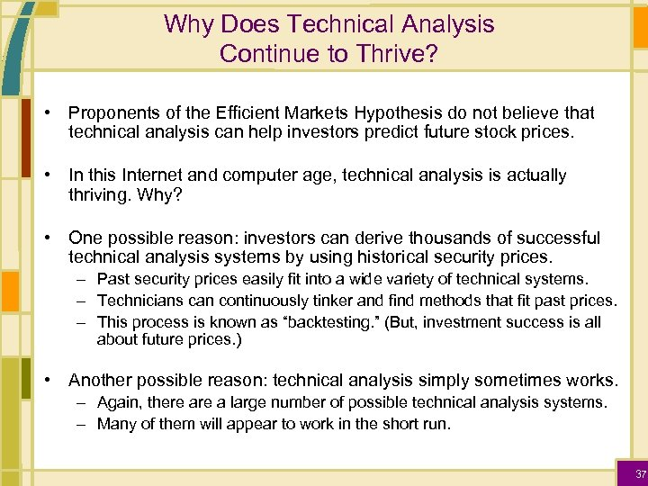 Why Does Technical Analysis Continue to Thrive? • Proponents of the Efficient Markets Hypothesis