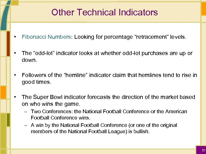 """Other Technical Indicators • Fibonacci Numbers: Looking for percentage """"retracement"""" levels. • The """"odd-lot"""""""