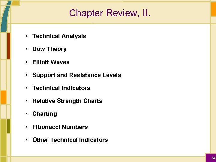 Chapter Review, II. • Technical Analysis • Dow Theory • Elliott Waves • Support