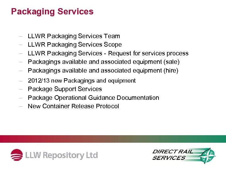 Packaging Services – – – LLWR Packaging Services Team LLWR Packaging Services Scope LLWR