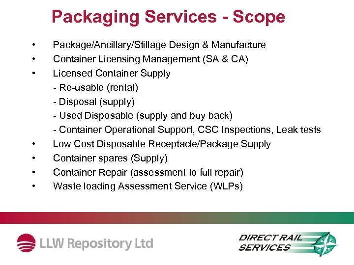 Packaging Services - Scope • • Package/Ancillary/Stillage Design & Manufacture Container Licensing Management (SA