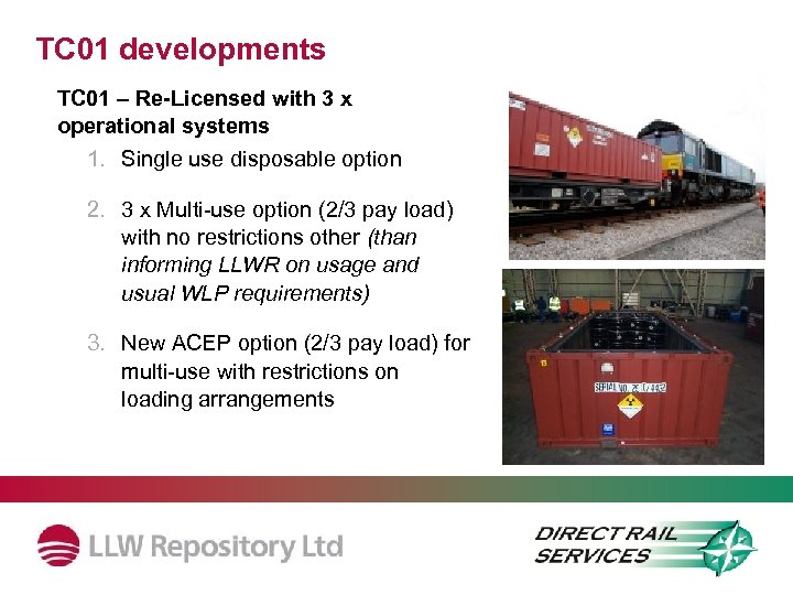 TC 01 developments TC 01 – Re-Licensed with 3 x operational systems 1. Single