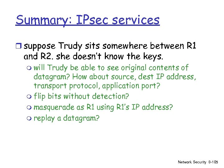 Summary: IPsec services r suppose Trudy sits somewhere between R 1 and R 2.