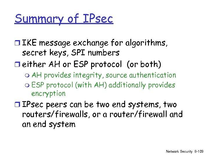 Summary of IPsec r IKE message exchange for algorithms, secret keys, SPI numbers r