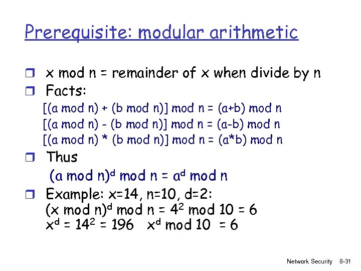 Prerequisite: modular arithmetic r x mod n = remainder of x when divide by