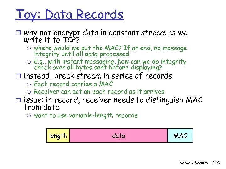 Toy: Data Records r why not encrypt data in constant stream as we write