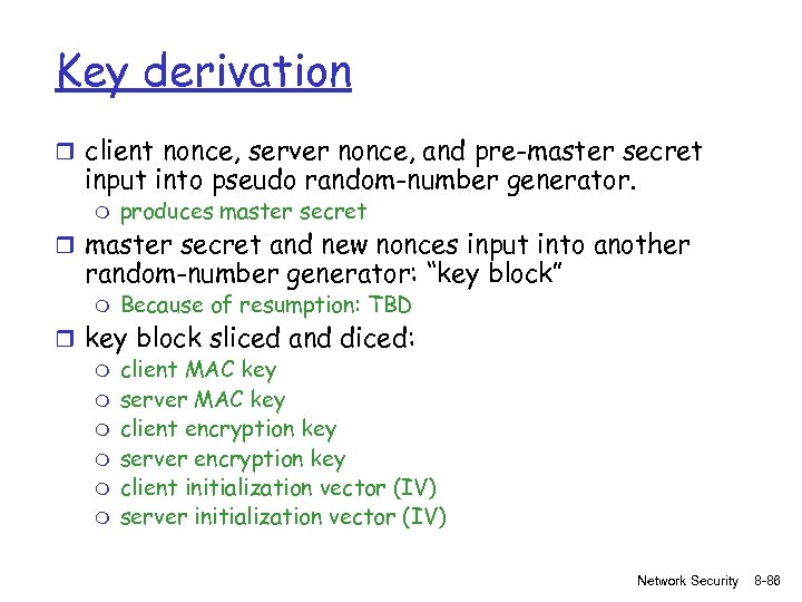Key derivation r client nonce, server nonce, and pre-master secret input into pseudo random-number