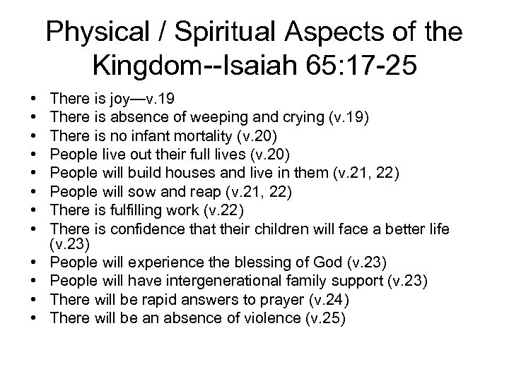 Physical / Spiritual Aspects of the Kingdom--Isaiah 65: 17 -25 • • • There