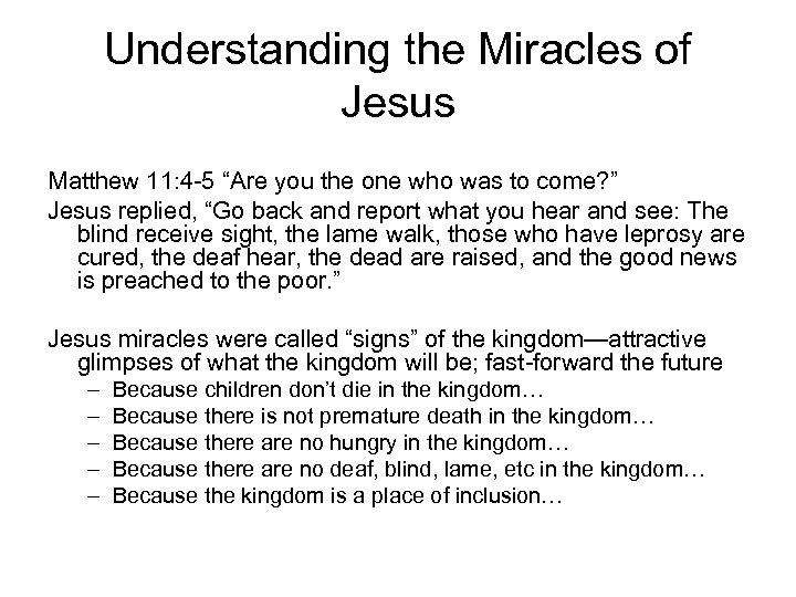 "Understanding the Miracles of Jesus Matthew 11: 4 -5 ""Are you the one who"
