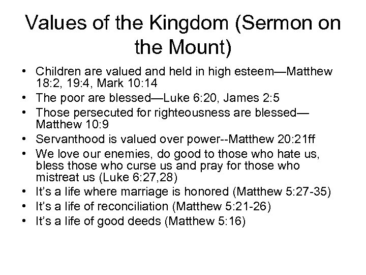 Values of the Kingdom (Sermon on the Mount) • Children are valued and held