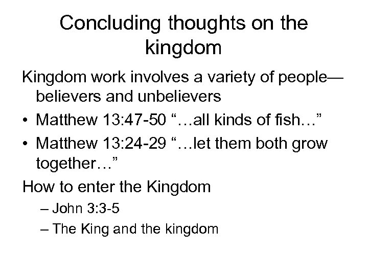 Concluding thoughts on the kingdom Kingdom work involves a variety of people— believers and