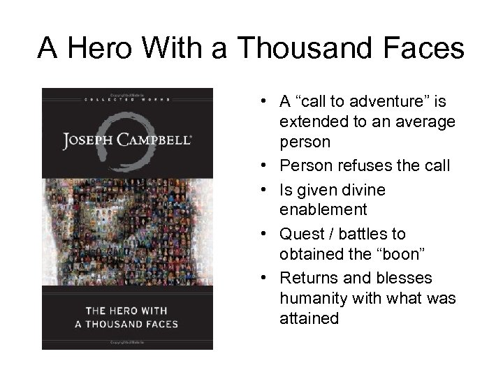 "A Hero With a Thousand Faces • A ""call to adventure"" is extended to"