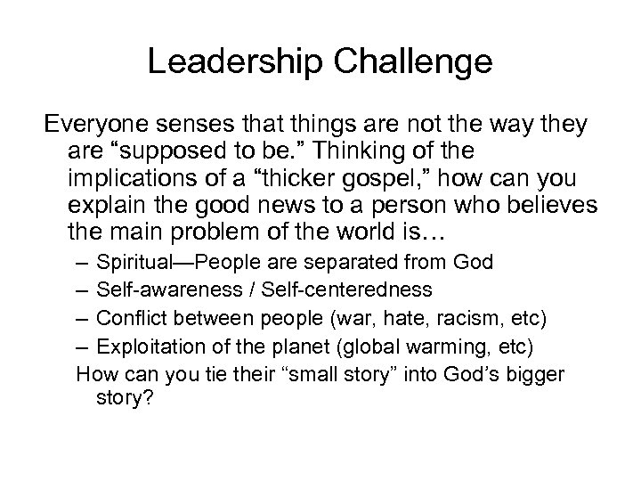 "Leadership Challenge Everyone senses that things are not the way they are ""supposed to"