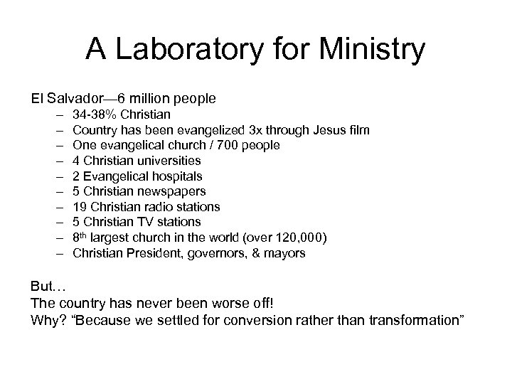 A Laboratory for Ministry El Salvador— 6 million people – – – – –