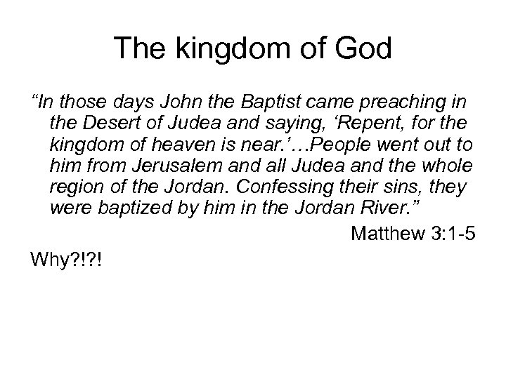 "The kingdom of God ""In those days John the Baptist came preaching in the"