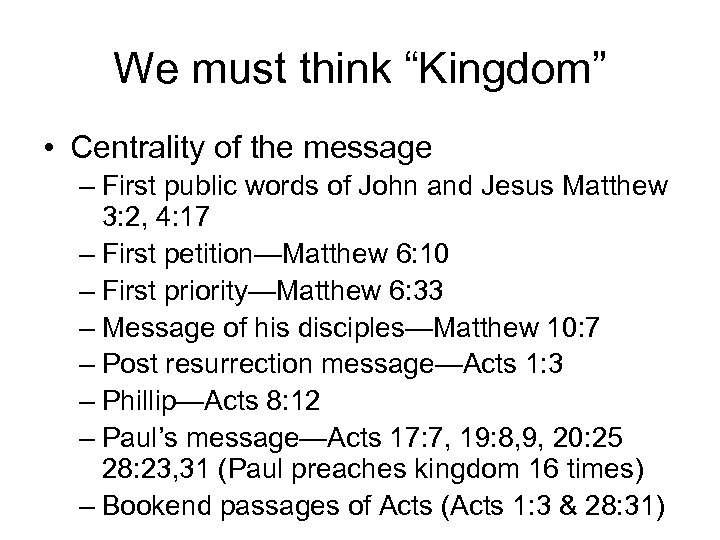 "We must think ""Kingdom"" • Centrality of the message – First public words of"