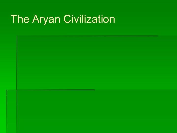 The Aryan Civilization
