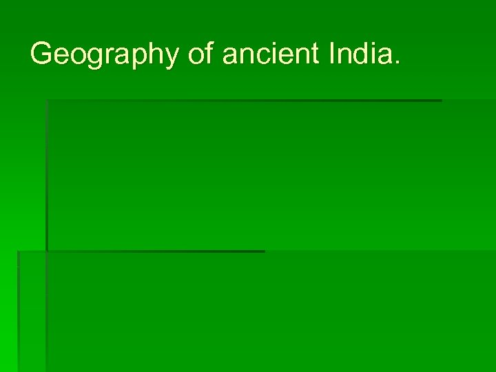 Geography of ancient India.