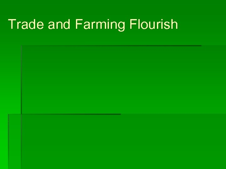 Trade and Farming Flourish