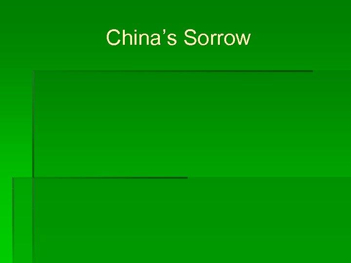 China's Sorrow