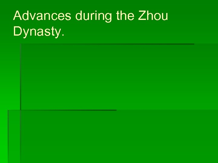 Advances during the Zhou Dynasty.