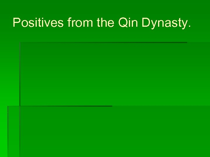 Positives from the Qin Dynasty.