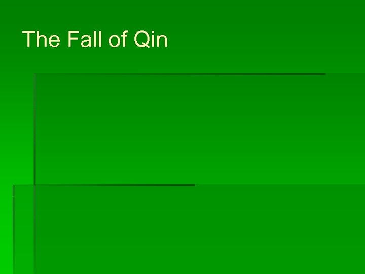 The Fall of Qin