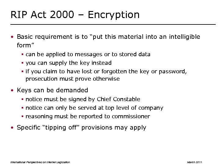 "RIP Act 2000 – Encryption • Basic requirement is to ""put this material into"