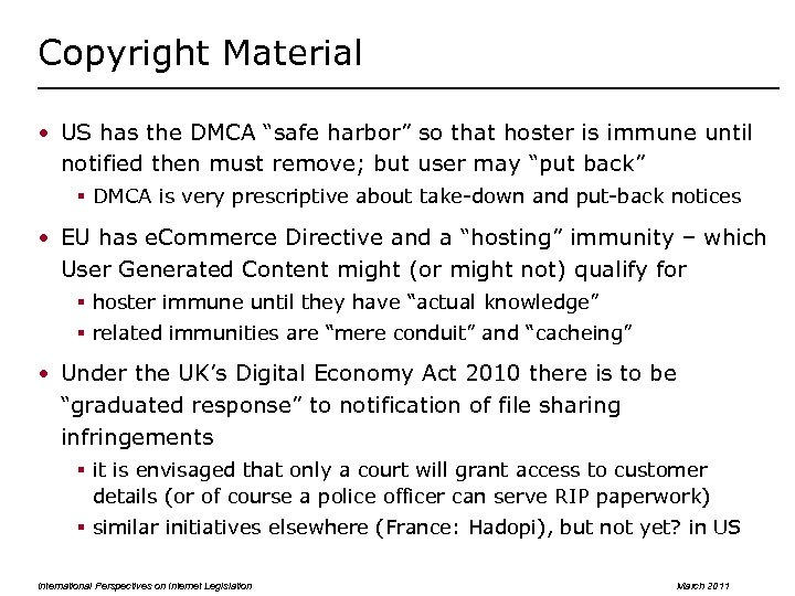 "Copyright Material • US has the DMCA ""safe harbor"" so that hoster is immune"