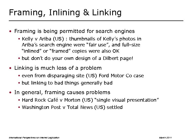 Framing, Inlining & Linking • Framing is being permitted for search engines § Kelly