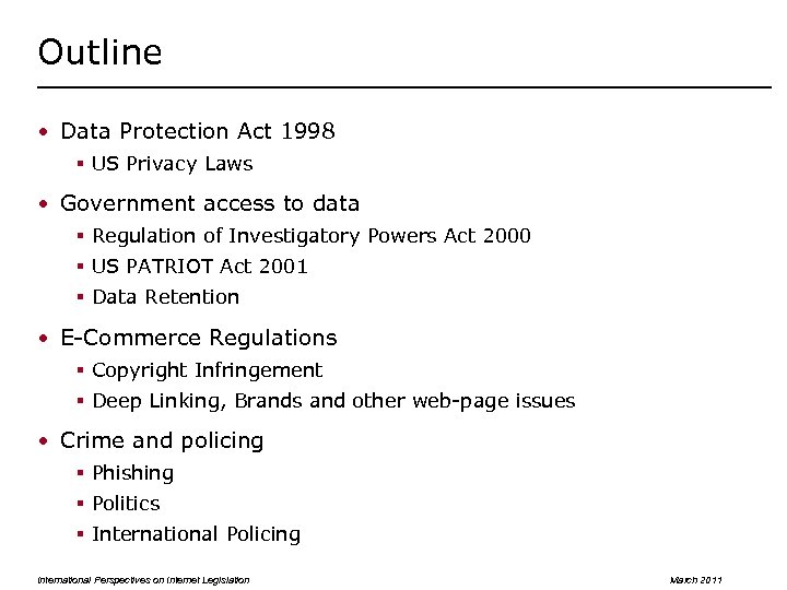 Outline • Data Protection Act 1998 § US Privacy Laws • Government access to