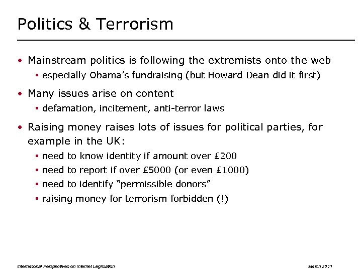 Politics & Terrorism • Mainstream politics is following the extremists onto the web §