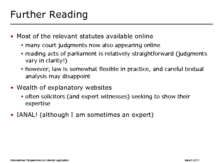 Further Reading • Most of the relevant statutes available online § many court judgments
