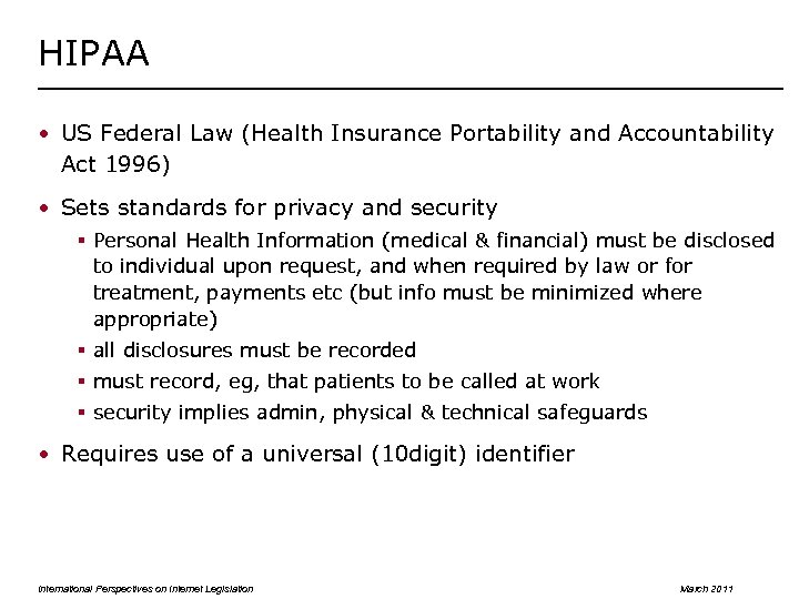 HIPAA • US Federal Law (Health Insurance Portability and Accountability Act 1996) • Sets