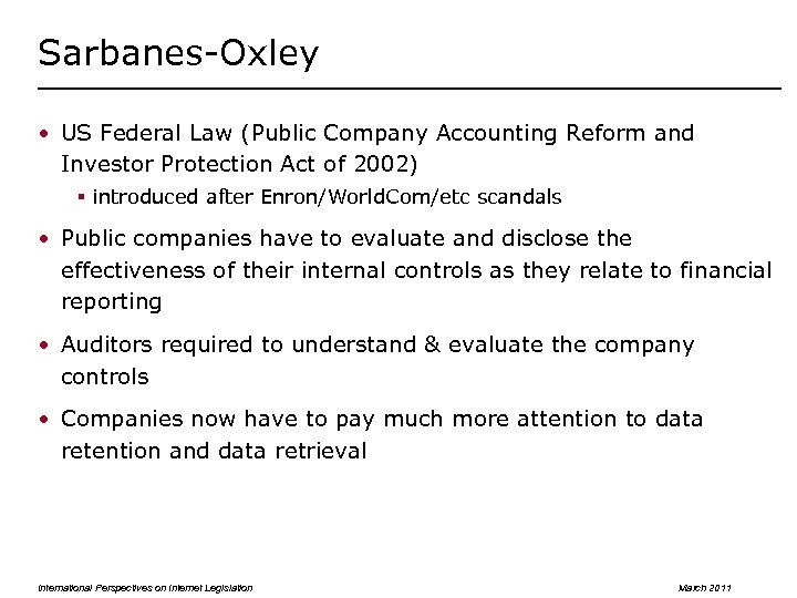Sarbanes-Oxley • US Federal Law (Public Company Accounting Reform and Investor Protection Act of