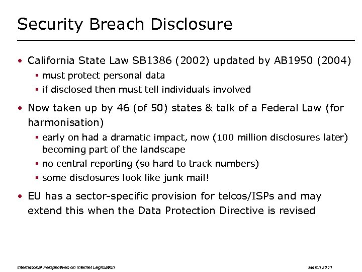 Security Breach Disclosure • California State Law SB 1386 (2002) updated by AB 1950