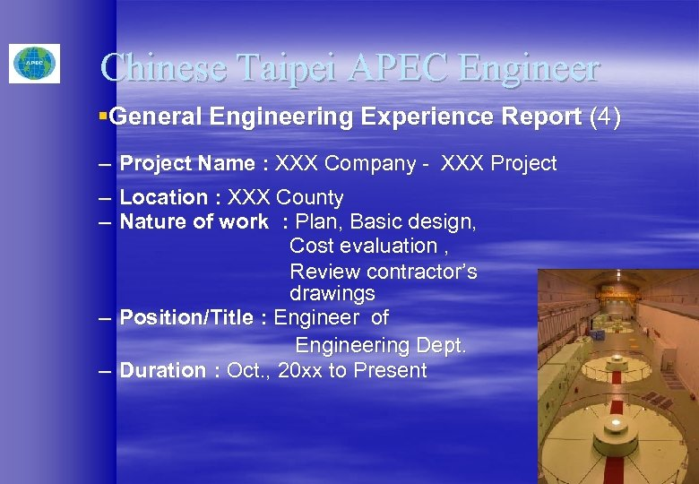 Chinese Taipei APEC Engineer §General Engineering Experience Report (4) – – – Project Name