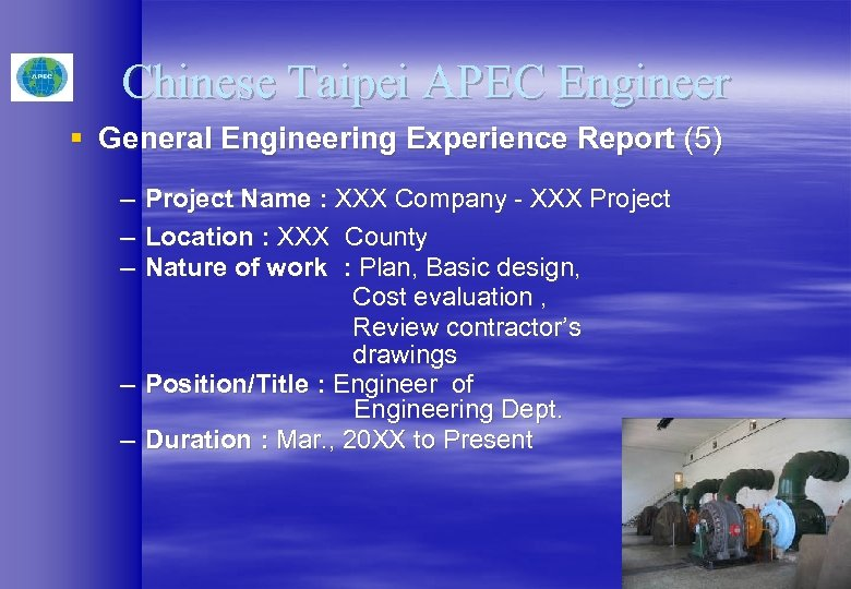 Chinese Taipei APEC Engineer § General Engineering Experience Report (5) – Project Name :