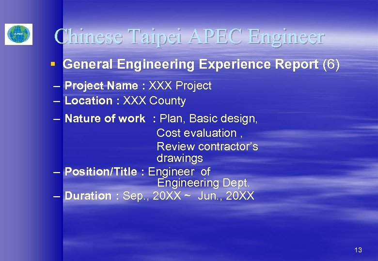 Chinese Taipei APEC Engineer § General Engineering Experience Report (6) – Project Name :