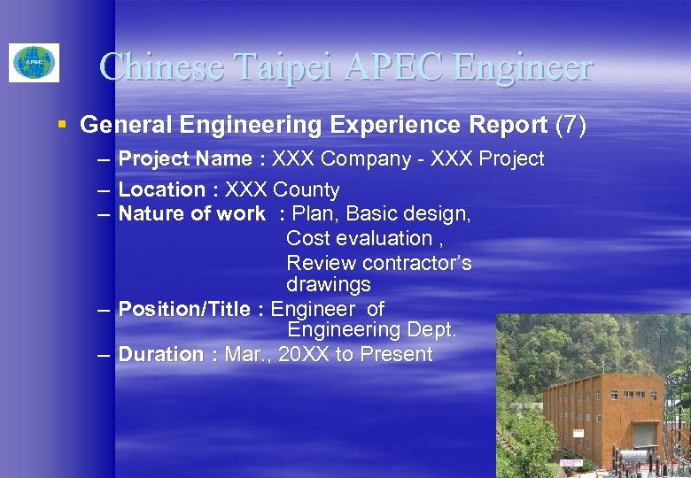 Chinese Taipei APEC Engineer § General Engineering Experience Report (7) – Project Name :