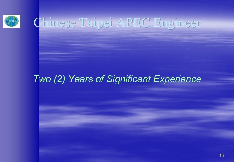 Chinese Taipei APEC Engineer Two (2) Years of Significant Experience 16