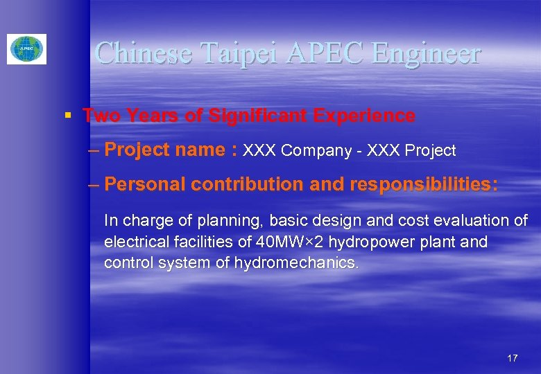 Chinese Taipei APEC Engineer § Two Years of Significant Experience – Project name :