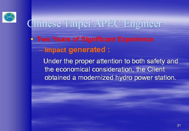 Chinese Taipei APEC Engineer § Two Years of Significant Experience – Impact generated :