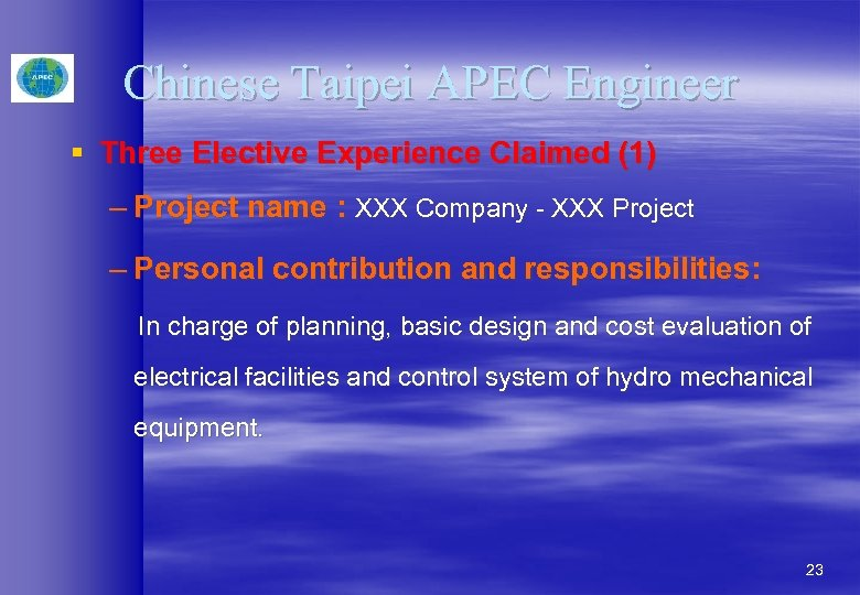 Chinese Taipei APEC Engineer § Three Elective Experience Claimed (1) – Project name :