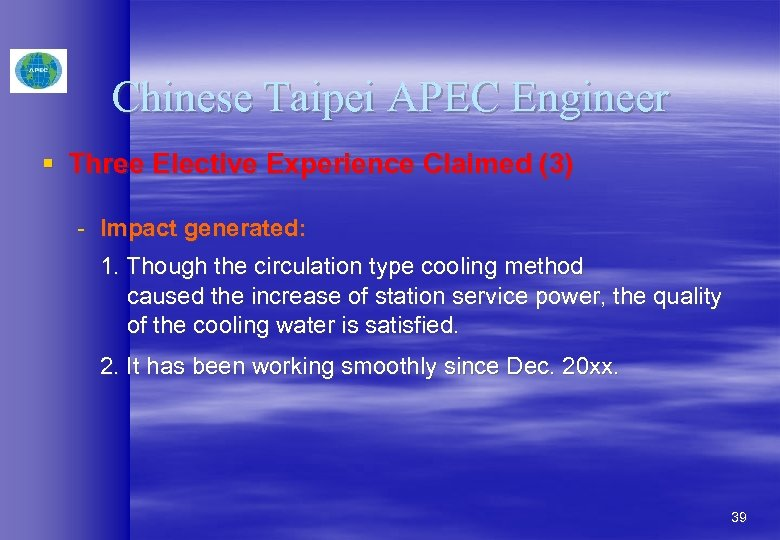 Chinese Taipei APEC Engineer § Three Elective Experience Claimed (3) - Impact generated: 1.