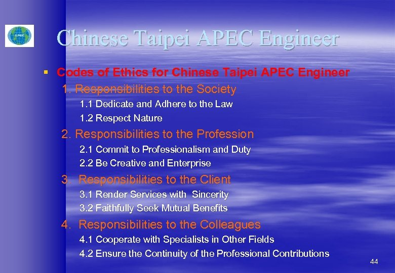 Chinese Taipei APEC Engineer § Codes of Ethics for Chinese Taipei APEC Engineer 1.