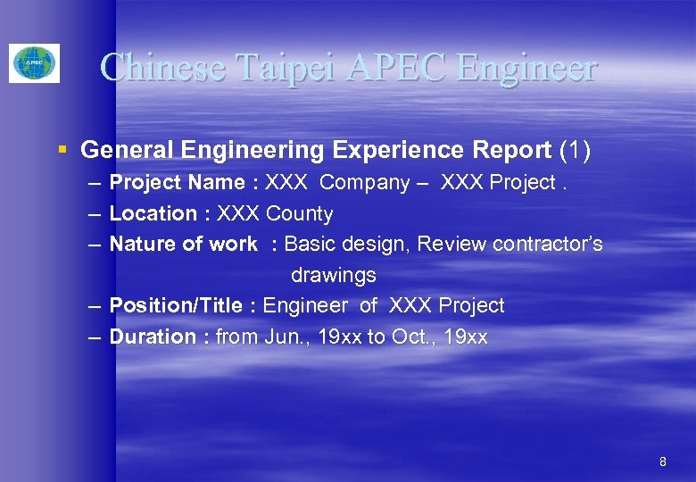 Chinese Taipei APEC Engineer § General Engineering Experience Report (1) – Project Name :